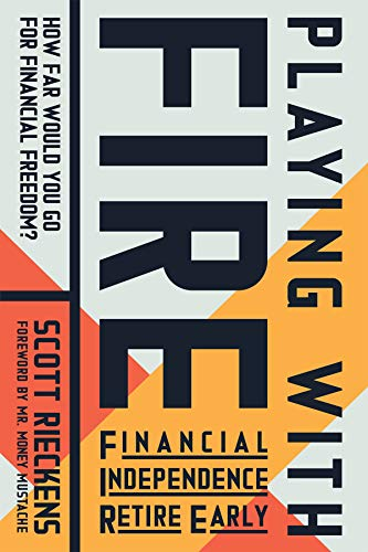 Playing with FIRE (Financial Independence Retire Early): How Far Would You Go for Financial Freedom? von New World Library