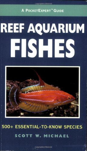 Reef Aquarium Fishes: 600+ Essential-to-know Species (A Pocketexpert Guides) von Microcosm