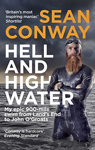 Hell and High Water: My Epic 900-Mile Swim from Land's End to John O'Groats