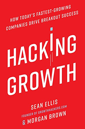 Hacking Growth: How Today's Fastest-Growing Companies Drive Breakout Success von Random House LCC US