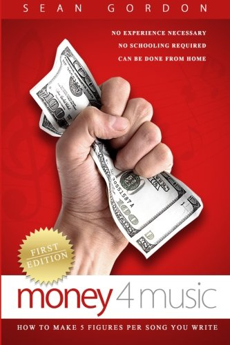 Money 4 Music: How to make 5 figures per song you write. von CreateSpace Independent Publishing Platform