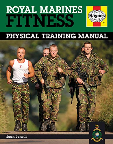 Royal Marines Fitness: Physical Training Manual (Haynes Manual)