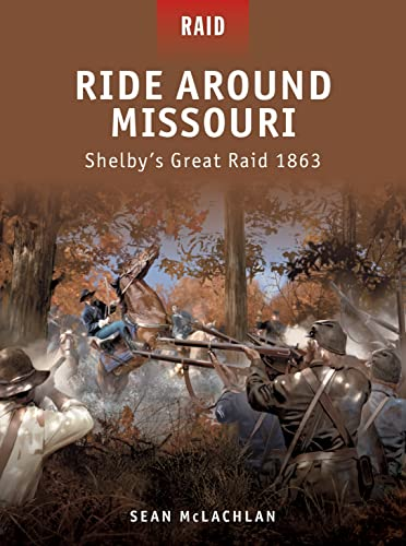Ride Around Missouri: Shelby's Great Raid 1863 von Osprey Publishing