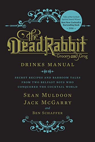 The Dead Rabbit Drinks Manual: Secret Recipes and Barroom Tales from Two Belfast Boys Who Conquered the Cocktail World von Houghton Mifflin