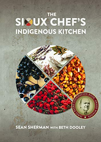 The Sioux Chef's Indigenous Kitchen von Univ of Minnesota Pr