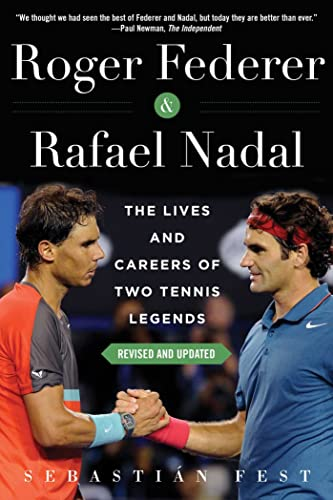 Roger Federer and Rafael Nadal: The Lives and Careers of Two Tennis Legends von SKYHORSE