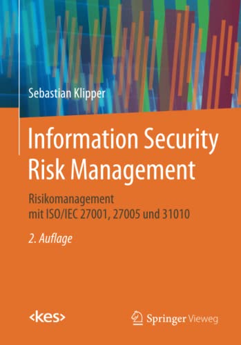 Information Security Risk Management: Risikomanagement mit ISO/IEC 27001, 27005 und 31010 (Edition <kes>) von Springer Vieweg