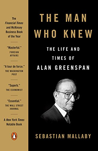 The Man Who Knew: The Life and Times of Alan Greenspan von Penguin LCC US