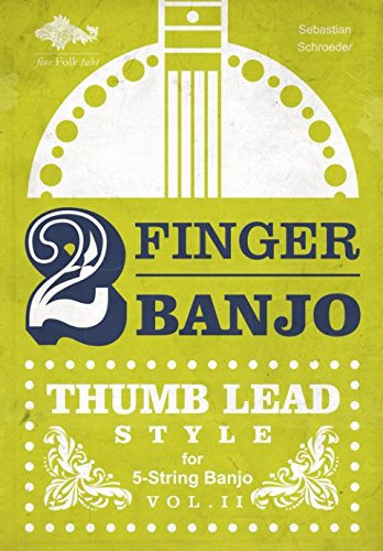2-FINGER-BANJO: THUMB LEAD STYLE von Independently published