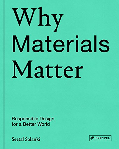 Why Materials Matter: Responsible Design for a Better World von Prestel