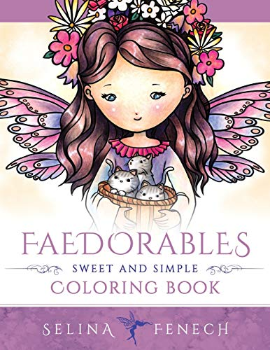 Faedorables - Sweet and Simple Coloring Book (Fantasy Coloring by Selina, Band 14) von Fairies and Fantasy Pty Ltd