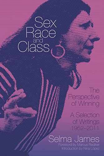 Sex, Race And Class - The Perspective Of Winning: A Selection of Writings 1952-2011 (Common Notions) von PM Press