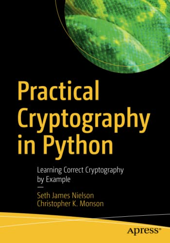 Practical Cryptography in Python: Learning Correct Cryptography by Example