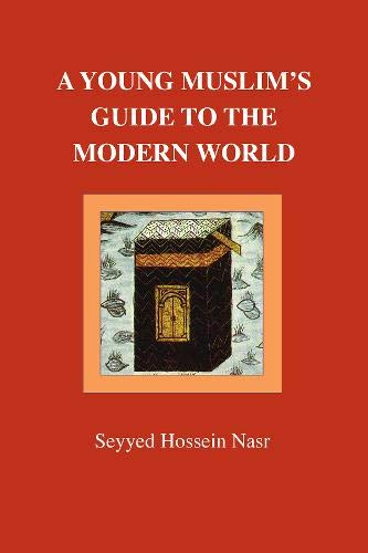 A Young Muslim's Guide to the Modern World von The Islamic Texts Society