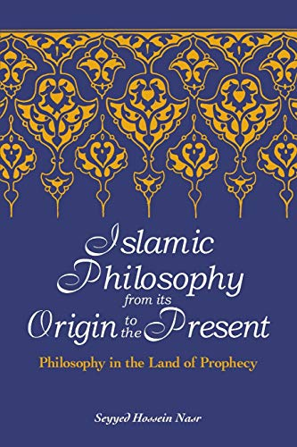 Islamic Philosophy from Its Origin to the Present: Philosophy in the Land of Prophecy (Suny Series in Islam) von State University of New York Press