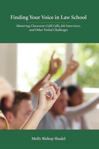Finding Your Voice in Law School: Mastering Classroom Cold Calls, Job Interviews, and Other Verbal Challenges von Brand: Carolina Academic Press