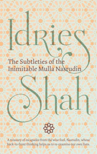 The Subtleties of the Inimitable Mulla Nasrudin von Isf Publishing