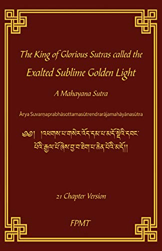 The King of Glorious Sutras called the Exalted Sublime Golden Light von CreateSpace Independent Publishing Platform