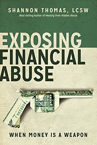 Exposing Financial Abuse: When Money Is a Weapon (Healing From Hidden Abuse, Band 2) von MAST Publishing House