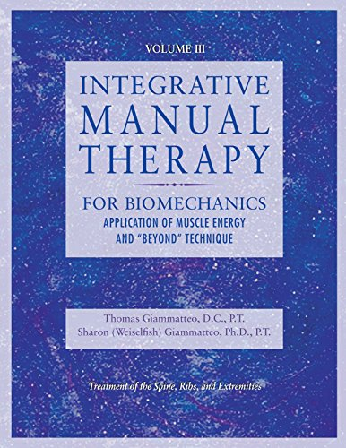 "Integrative Manual Therapy for Biomechanics: Application of Muscle Energy and ""Beyond"" Technique von North Atlantic Books"