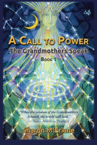 A Call to Power: The Grandmothers Speak von Net of Light Press