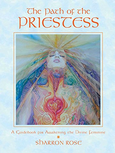 The Path of the Priestess: A Guidebook for Awakening the Divine Feminine von Inner Traditions