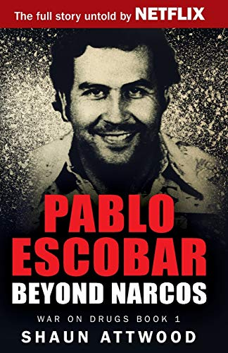 Pablo Escobar: Beyond Narcos (War on Drugs, Band 1) von Gadfly Press