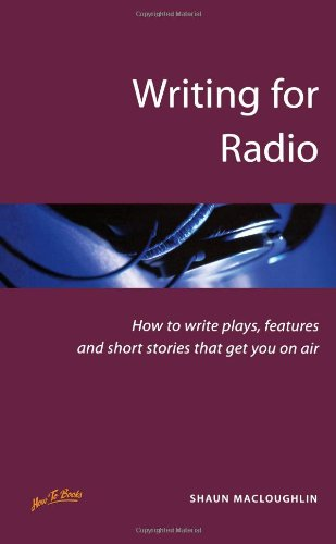 Writing for Radio: 2nd edition: How to Write Plays, Features and Short Stories That Get You on Air (Successful writing) von How To Books