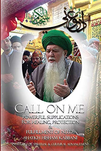Call on Me: Powerful Supplications  for Healing, Protection & Fulfillment of Needs von Centre for Spirituality