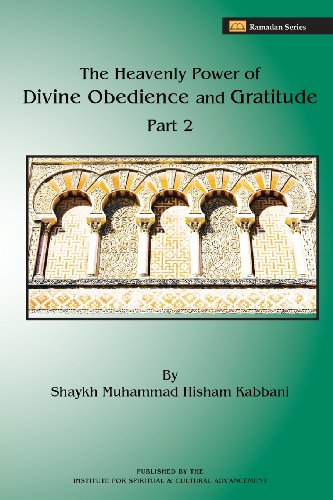 The Heavenly Power of Divine Obedience and Gratitude, Volume 2 von ISLAMIC SUPREME COUNCIL OF AME
