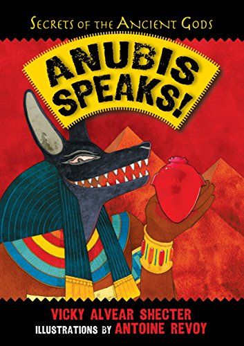 Anubis Speaks!: A Guide to the Afterlife by the Egyptian God of the Dead (Secrets of the Ancient Gods, Band 1) von Boyds Mills Press