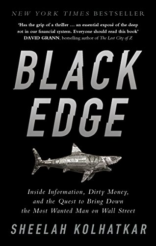 Black Edge: Inside Information, Dirty Money, and the Quest to Bring Down the Most Wanted Man on Wall Street von Random House UK Ltd