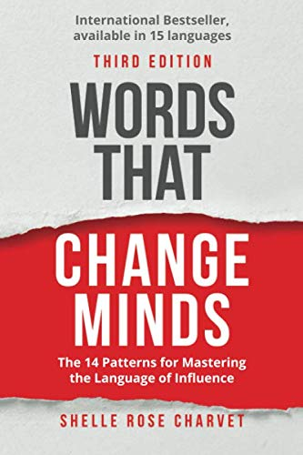 Words That Change Minds: The 14 Patterns for Mastering the Language of Influence von Bloomanity LLC