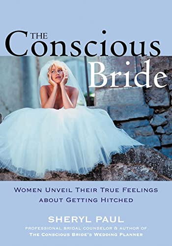 The Conscious Bride: Women Unveil Their True Feelings about Getting Hitched (Women Talk About) von New Harbinger