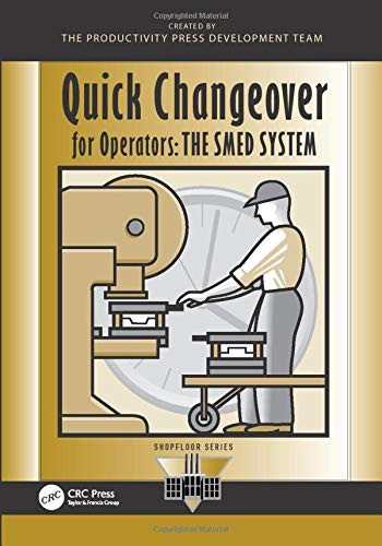 Quick Changeover for Operators: The SMED System (Shopfloor Series)