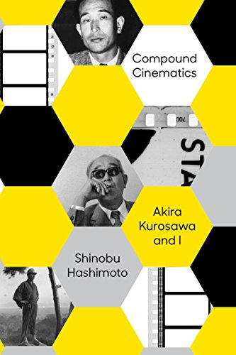 Compound Cinematics: Akira Kurosawa and I