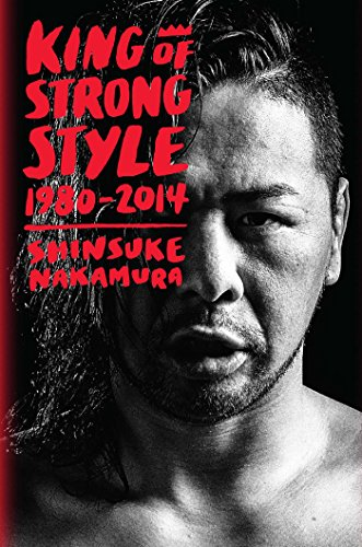King of Strong Style: 1980 - 2014 von Viz LLC