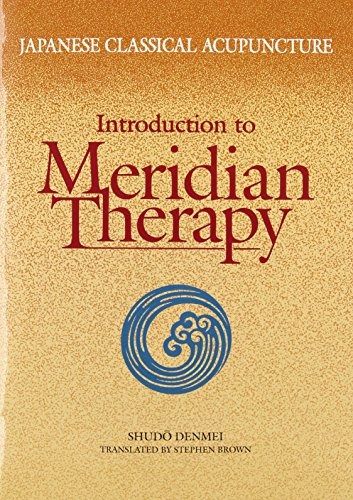 Japanese Classical Acupuncture Introduction to Meridian Therapy von Eastland Press