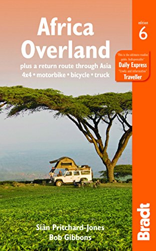 Africa Overland: Plus a Return Route Through Asia - 4x4* Motorbike* Bicycle* Truck (Bradt Travel Guides) von Bradt Travel Guides