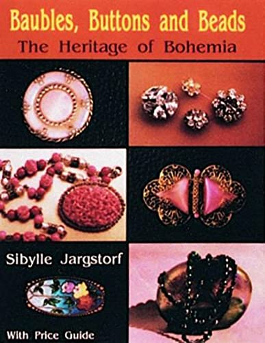 Baubles, Buttons and Beads: The Heritage of Bohemia von Schiffer Publishing Ltd