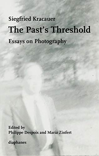 The Past's Threshold: Essays on Photography von Diaphanes