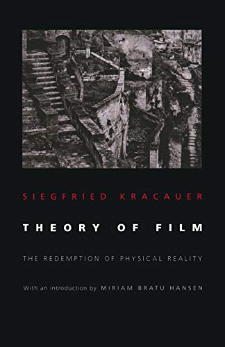 Theory of Film: The Redemption of Physical Reality (Princeton Paperbacks)