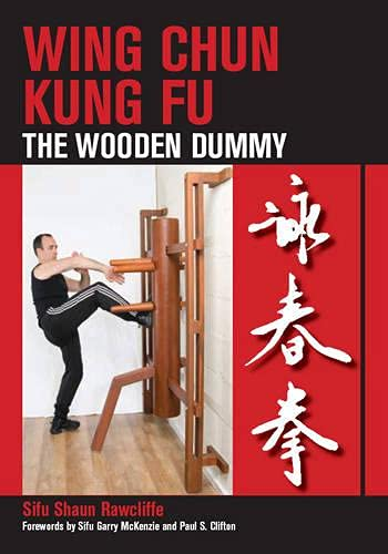 Wing Chun Kung Fu: The Wooden Dummy von The Crowood Press Ltd