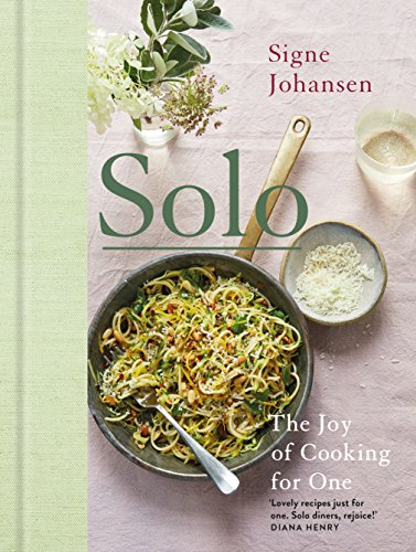 Solo: The Joy of Cooking for One von Bluebird