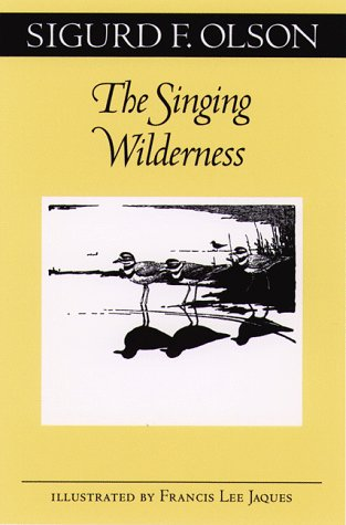 The Singing Wilderness (The Fesler-Lampert Minnesota Heritage Book Series) von UNIV OF MINNESOTA PR