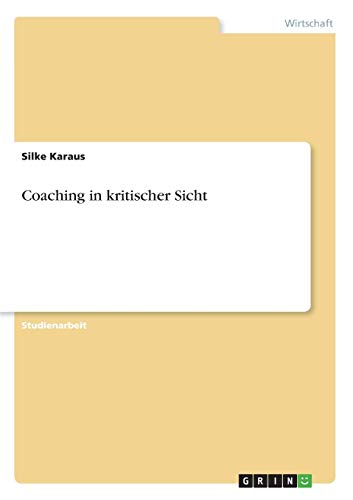 Coaching in kritischer Sicht von Books on Demand