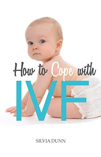 How to Cope with IVF: An Essential Survival Guide for First Timers