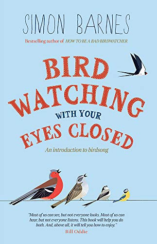 Birdwatching with Your Eyes Closed: And Introduction to Bird Song