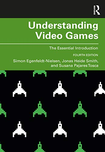 Understanding Video Games: The Essential Introduction von Taylor & Francis Ltd