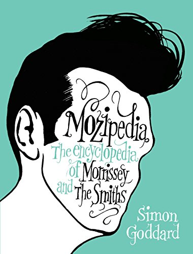 Mozipedia: The Encyclopedia of Morrissey and the Smiths von Plume Books